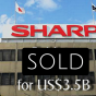 Sharp's $3.5 Billion Takeover by Foxconn