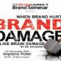 BRAND SEMINAR: When Brand Hurts